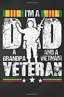 Veteran: A Grandpa And A Vietnam  I'm A Dad Notebook, Journal for Writing, Size 6