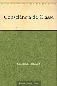 Consciência de Classe por [George Lukács, UTL]