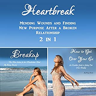 Heartbreak: Mending Wounds and Finding New Purpose After a Broken Relationship 2 in 1 cover art