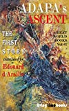 ADAPA'S ASCENT: A Myth of Man and Immortality (Great World Books)