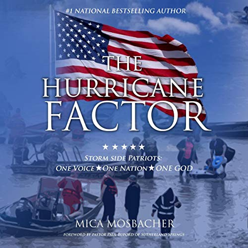 The Hurricane Factor: Storm Side Patriots, One Voice, One Nation, One God  By  cover art