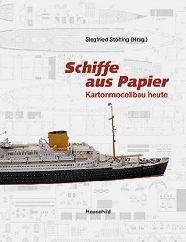 Schiffe aus Papier: Kartonmodellbau heute