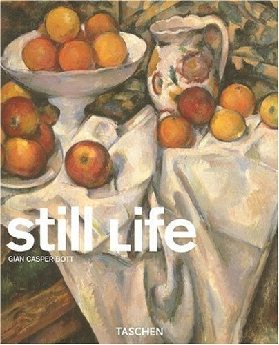 Still Life (Taschen Basic Art) by Gian Casper Bott (2008-12-01)