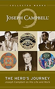 The Hero's Journey: Joseph Campbell on His Life and Work (The Collected Works of Joseph Campbell Book 12) by [Joseph Campbell, Phil Cousineau, David Kudler]