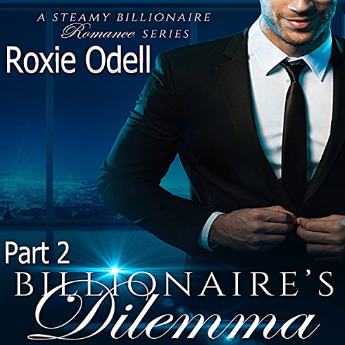 Billionaire's Dilemma, Part 2 audiobook cover art