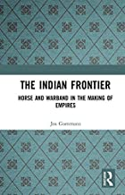 The Indian Frontier: Horse and Warband in the Making of Empires