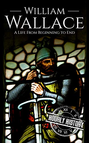 William Wallace: A Life from Beginn…