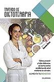 Tratado de dietoterapia: Cómo prevenir y tratar dolencias, así como ciertos problemas de salud mediante la nutrición. Alimenta tu bienestar (Caligrama)