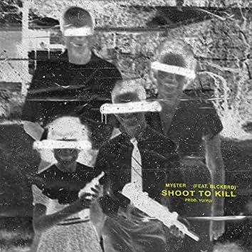 Shoot to Kill (feat. Blckbrd)