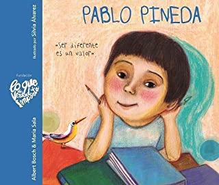 Pablo Pineda - Ser diferente es un valor (Pablo Pineda - Being Different is a Value) (Lo que de verdad importa) (Spanish Edition)