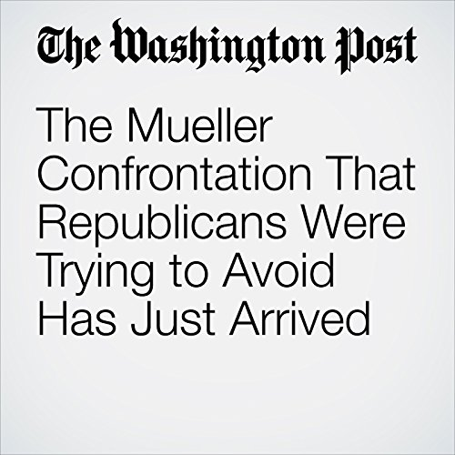 The Mueller Confrontation That Republicans Were Trying to Avoid Has Just Arrived copertina