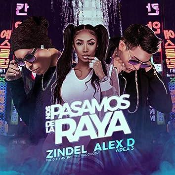 Nos Pasamos De La Raya (feat. Alex D & Area 3)