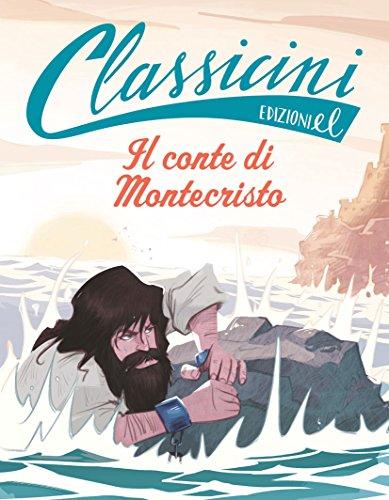Il conte di Montecristo da Alexandre Dumas. Ediz. a colori