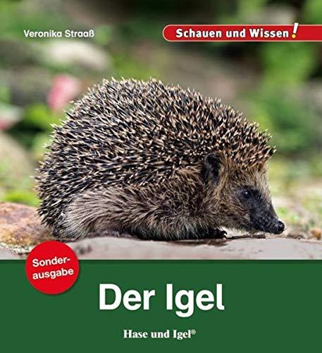 Der Igel / Sonderausgabe: Schauen und Wissen! (Schauen und Wissen! Heftausgaben)