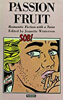 Passion Fruit: Romantic Fiction With a Twist 086358070X Book Cover