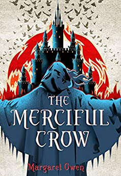 The Merciful Crow (The Merciful Crow Series Book 1) by [Margaret Owen]