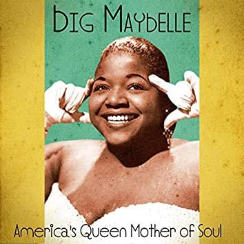 America's Queen Mother of Soul (Remastered)