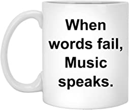 Funny William Shakespeare Mug - When words fail, music speaks. - 11 oz White Coffee Cup - Books Poems - Novelty Gift Idea - 101529