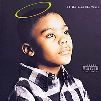 If the Good Die Young