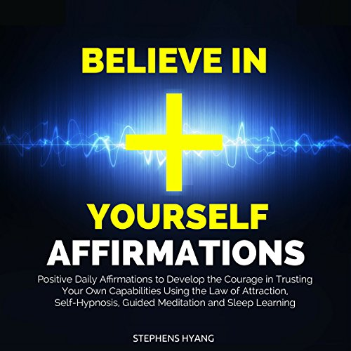 Believe in Yourself Affirmations audiobook cover art