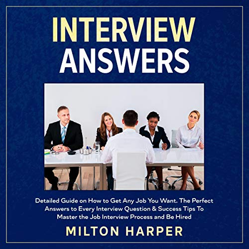 『Interview Answers: Detailed Guide on How to Get Any Job You Want』のカバーアート