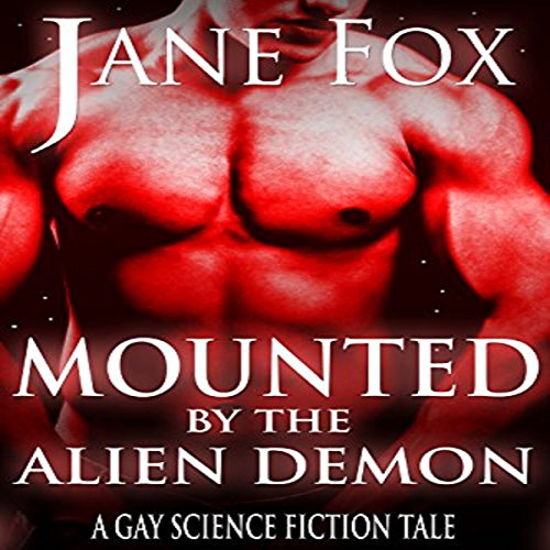 Mounted by the Alien Demon: A Gay Science Fiction Tale audiobook cover art