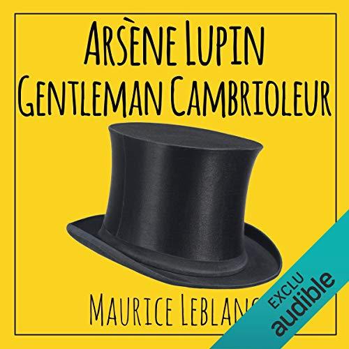 Arsène Lupin, gentleman cambrioleur                   De :                                                                                                                                 Maurice Leblanc                               Lu par :                                                                                                                                 Cyril Godefroy                      Durée : 6 h et 18 min     6 notations     Global 3,0