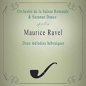 Orchestre de la Suisse Romande / Suzanne Danco spielen: Maurice Ravel: Deux mélodies hébraiques (Live)
