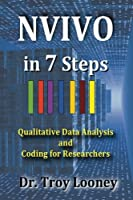 NVIVO in 7 Steps: Qualitative Data Analysis and Coding for Researchers