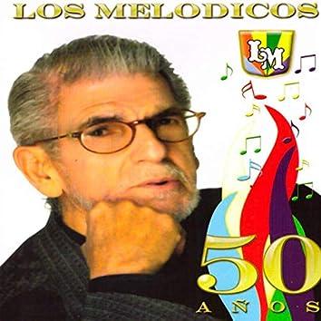 Los Melódicos: 50 Años (Edición Aniversario)