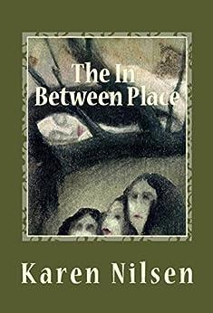 The In-Between Place (The Phoenix Realm Book 3) by [Karen Nilsen]