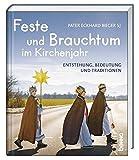 Feste und Brauchtum im Kirchenjahr: Entstehung, Bedeutung und Traditionen
