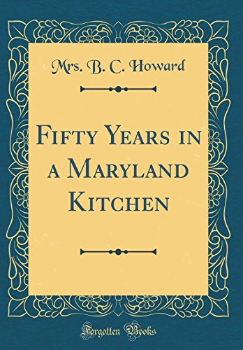 Fifty Years in a Maryland Kitchen (Classic Reprint)
