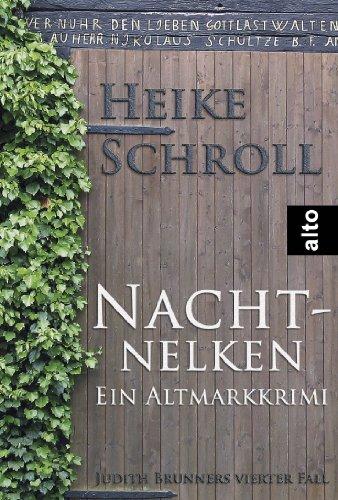 Nachtnelken - Ein Altmarkkrimi: Judith Brunners vierter Fall (Judith Brunner Serie 4)