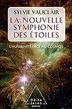 La Nouvelle symphonie des étoiles - L'Humanité face au cosmos