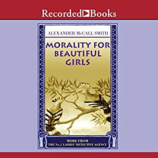 Morality For Beautiful Girls     More from the No. 1 Ladies' Detective Agency              Written by:                                                                                                                                 Alexander McCall Smith                               Narrated by:                                                                                                                                 Lisette Lecat                      Length: 8 hrs and 6 mins     7 ratings     Overall 4.1