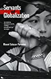 Servants of Globalization: Women, Migration and Domestic Work