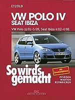 So wird's gemacht. VW Polo ab 11/01, Seat Ibiza ab 4/02: Pflegen - Warten - Reparieren