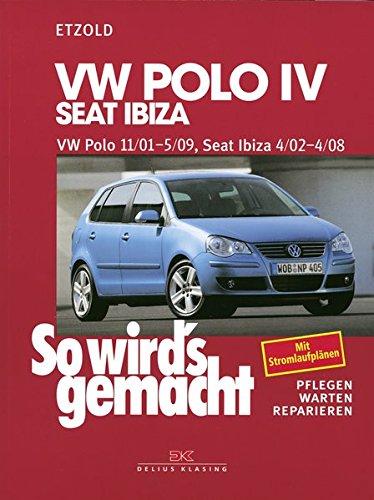 VW Polo IV 11/01-5/09, Seat Ibiza 4/02-4/08: So wird´s gemacht - Band 129: Pflegen - Warten - Reparieren