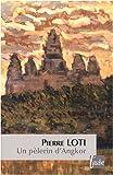 Un pèlerin d'Angkor - Editions de l'Aube - 06/11/2008