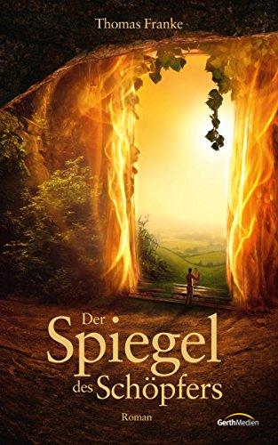 Der Spiegel des Schöpfers: Roman.
