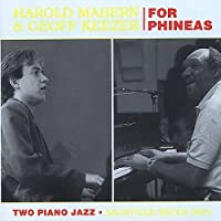 For Phineas (Two Piano Jazz) by Harold Mabern