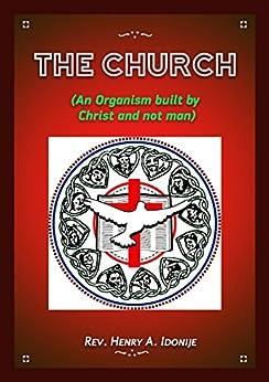 The Church by [Rev. Henry Idonije]
