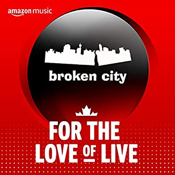 For the Love of Live : Broken City
