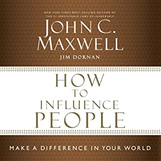 How to Influence People     Make a Difference in Your World              By:                                                                                                                                 John Maxwell,                                                                                        Jim Dornan                               Narrated by:                                                                                                                                 Van Tracy                      Length: 4 hrs and 59 mins     303 ratings     Overall 4.6