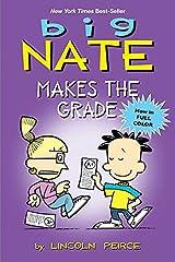 Big Nate Makes the Grade Kindle Edition
