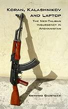 Koran Kalashnikov and Laptop: The Neo-Taliban Insurgency in Afghanistan 2002-2007