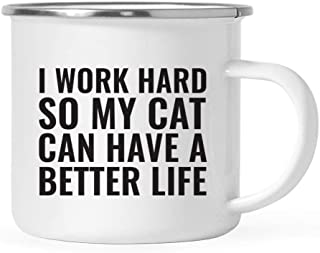 Andaz Press Office 11oz. Stainless Steel Campfire Coffee Mug Gift, I Work Hard So My Cat Can Have a Better Life, 1-Pack, Metal Enamel Camping Camp Cup, Coworker Birthday