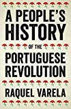 A People s History of the Portuguese Revolution