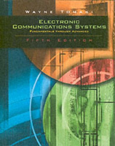 Electronic Communications System: Fundamentals Through Advanced, Fifth Edition